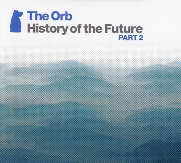 the orb, history of the future, electronic